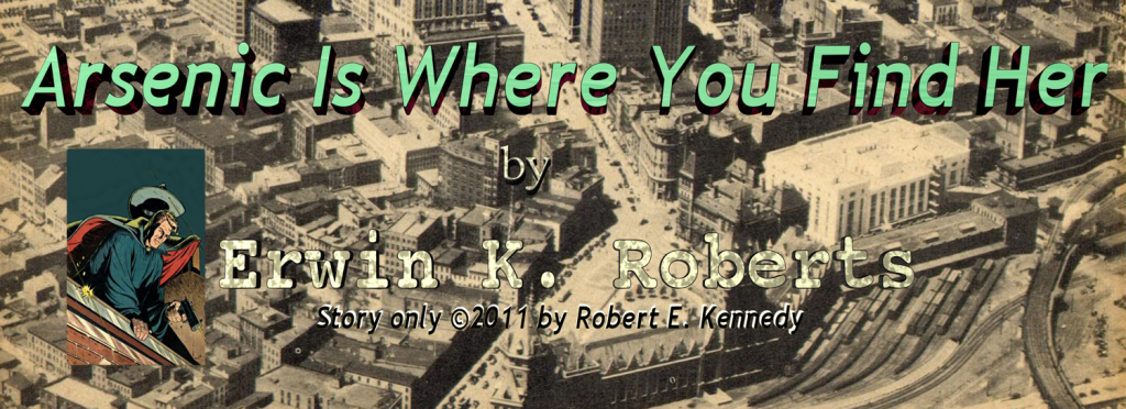 Story title: Arsenic Is Where You Find Her by Erwin K. Roberts